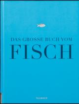 Das große Buch vom Fisch - Teubner Edition