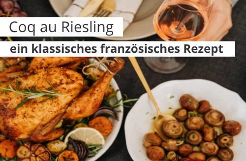 Coq au Riesling Rezept